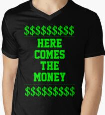 HERE COMES THE MONEY $$$$! Men's V-Neck T-Shirt