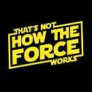 Force Awakens - That's Not How The Force Works by reedmaniac