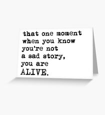 You Are Alive Greeting Card