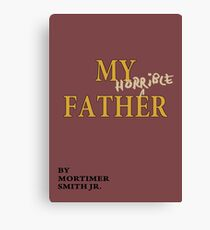 Rick and Morty – My Horrible Father by Mortimer Smith Jr. Canvas Print
