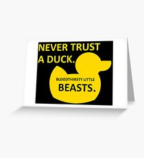 Never Trust a Duck Greeting Card