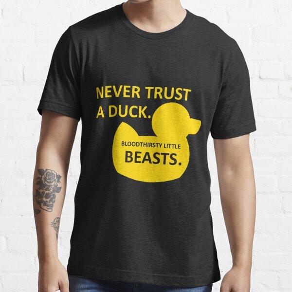 Never Trust a Duck Essential T-Shirt