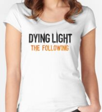 dying light the following Women's Fitted Scoop T-Shirt