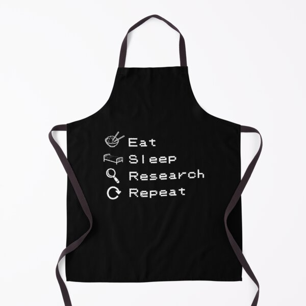 Eat Sleep Research Repeat Apron