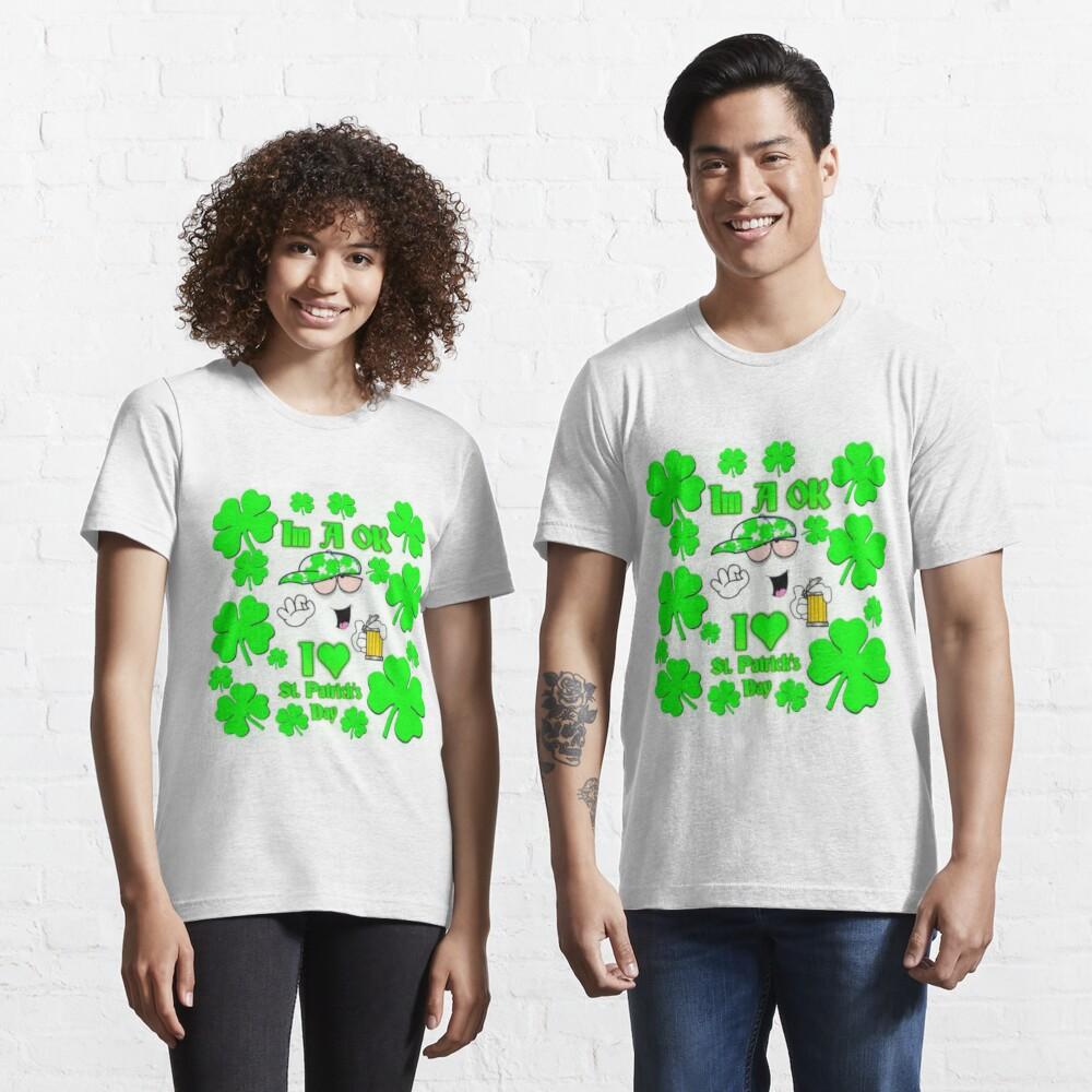 Im A Ok St. Patrick's Day Essential T-Shirt