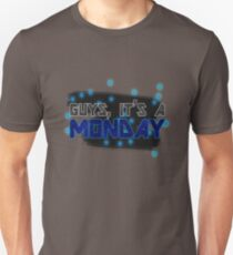 Guys, it's a Monday T-Shirt