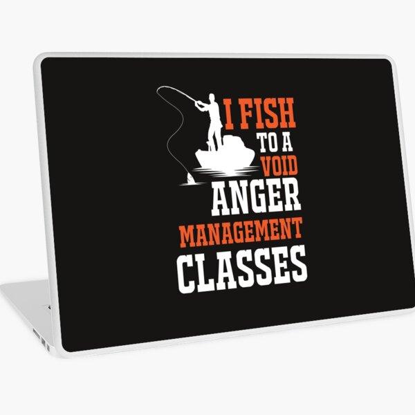 I Fish to Avoid anger Management Classes Laptop Skin