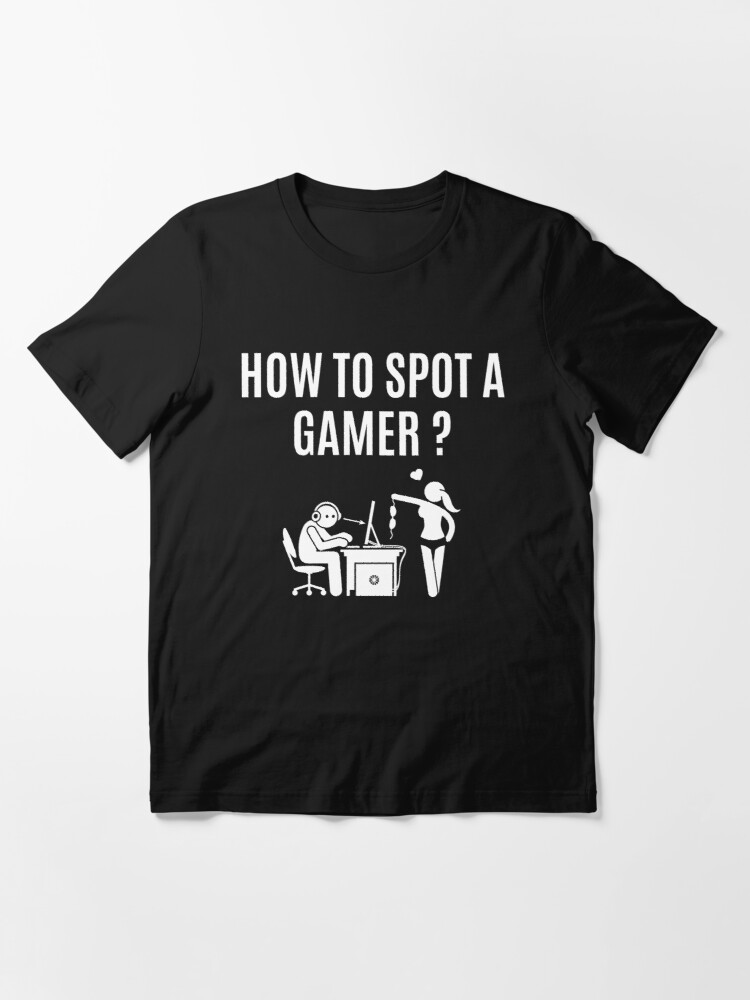 Alternate view of How to spot a gamer, funny gaming Essential T-Shirt