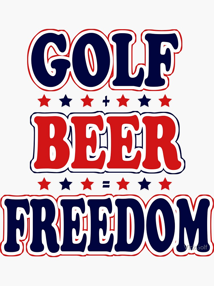 Golf Beer Freedom by VickGolf