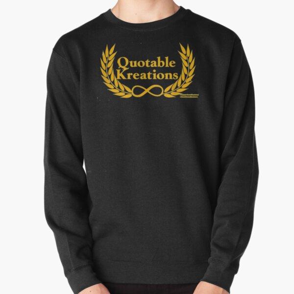 Quotable Kreations Pullover Sweatshirt