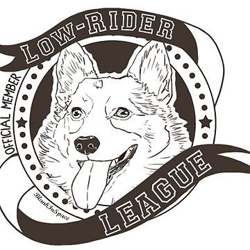 Low-Rider League Corgi Seal by Blankinspace