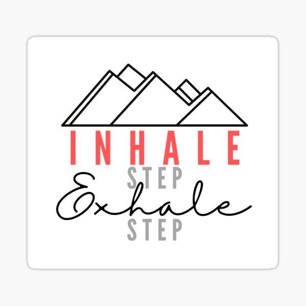Inhale Step Exhale Step Sticker