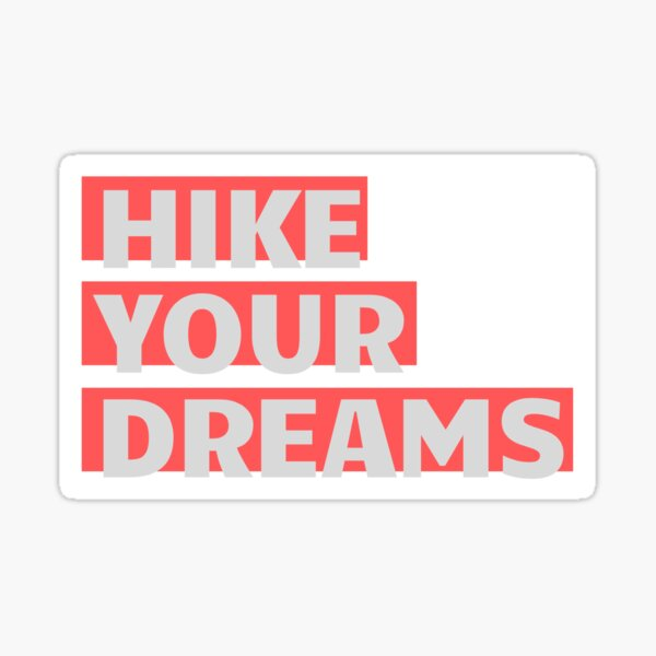 Hike Your Dreams Sticker