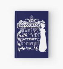 Jane Austen Quote - My Courage Always Rises With Every Attempt to Intimidate Me Hardcover Journal