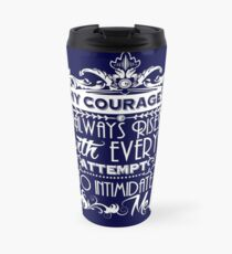 Jane Austen Quote - My Courage Always Rises With Every Attempt to Intimidate Me Travel Mug