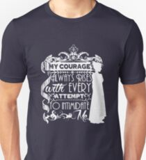 Jane Austen Quote - My Courage Always Rises With Every Attempt to Intimidate Me T-Shirt