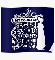 Jane Austen Quote - My Courage Always Rises With Every Attempt to Intimidate Me Poster