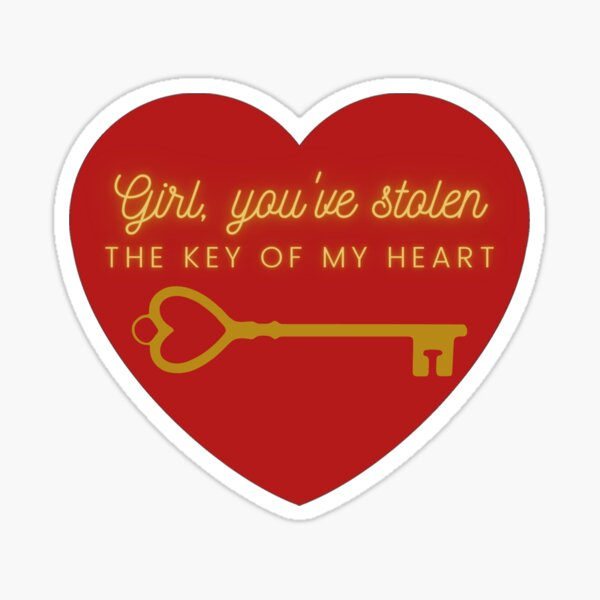 You have the key of my heart Sticker