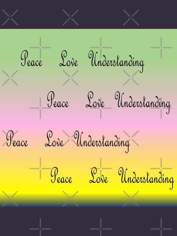 Rainbow color- green, pink, yellow with the written words peace, Love, understanding by Veee8