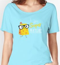 Super Mature Women's Relaxed Fit T-Shirt
