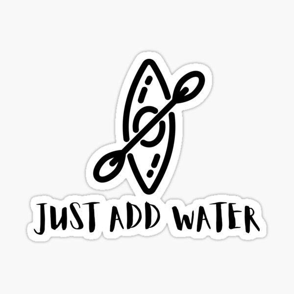 Kayak Just Add Water Funny Kayaking Sticker