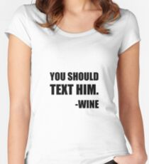 Text Him Wine Women's Fitted Scoop T-Shirt