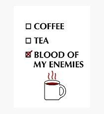 Blood of my Enemies Photographic Print