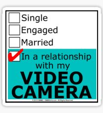In A Relationship With My Video Camera Sticker