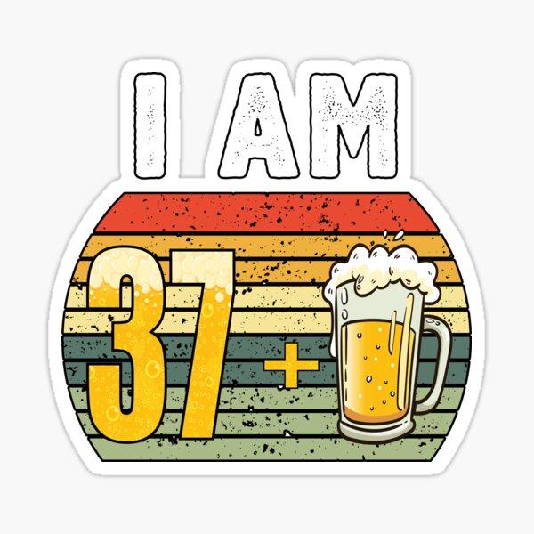 I Am 37 Plus Beer - 38th Birthday Sticker