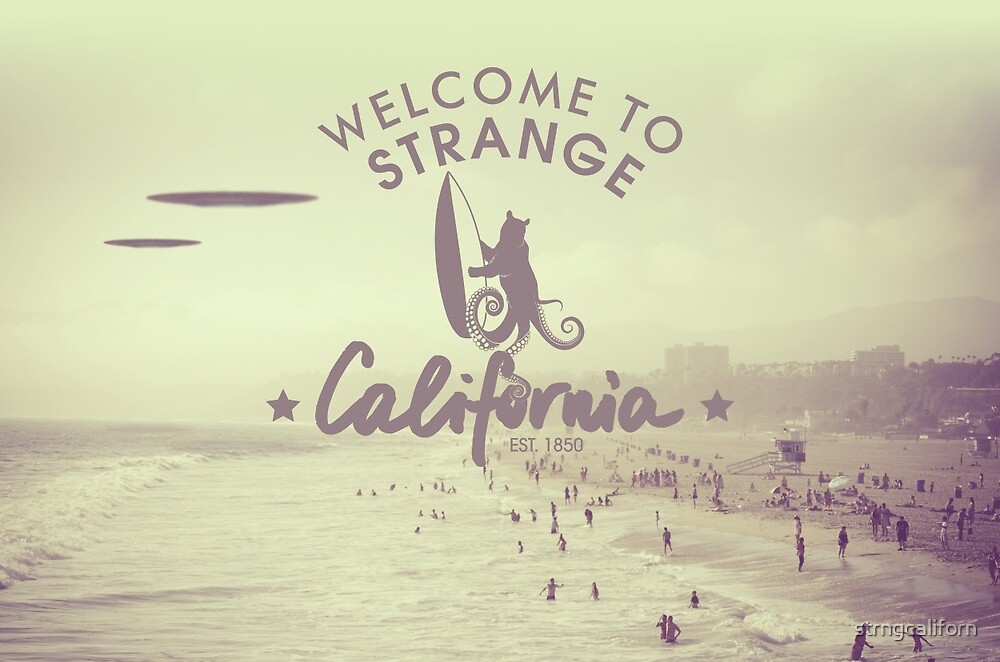 Welcome to Strange California by strngcaliforn