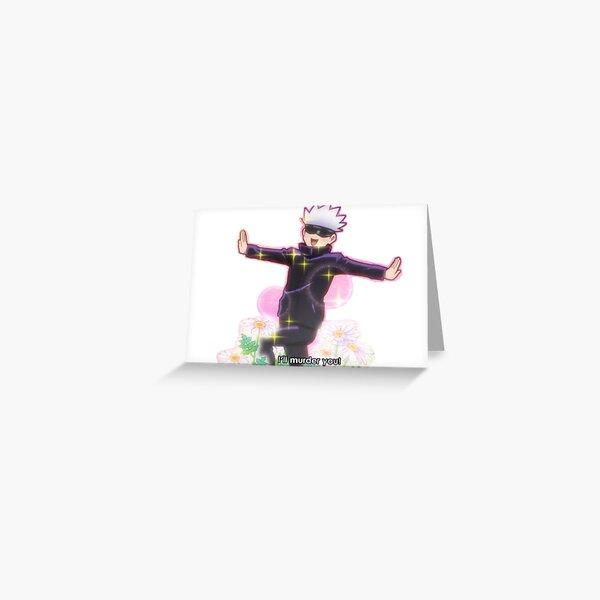 gojou satoru will kill you Greeting Card