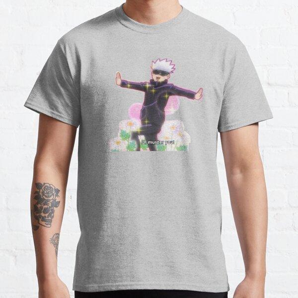 gojou satoru will kill you Classic T-Shirt