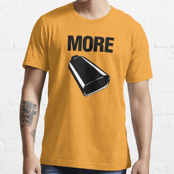 Even More Cowbell Essential T-Shirt