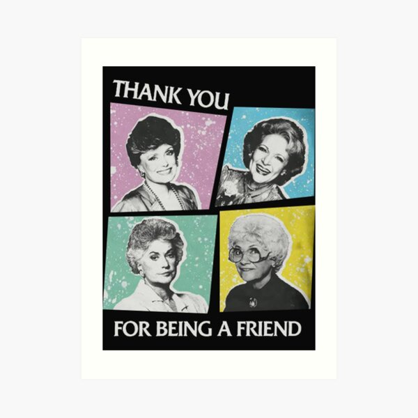 Original Thank You For Being a Friend Golden Girls Art Print Poster Rose Nylund