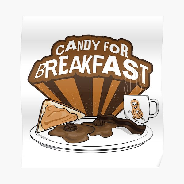 Candy For Breakfast Poster