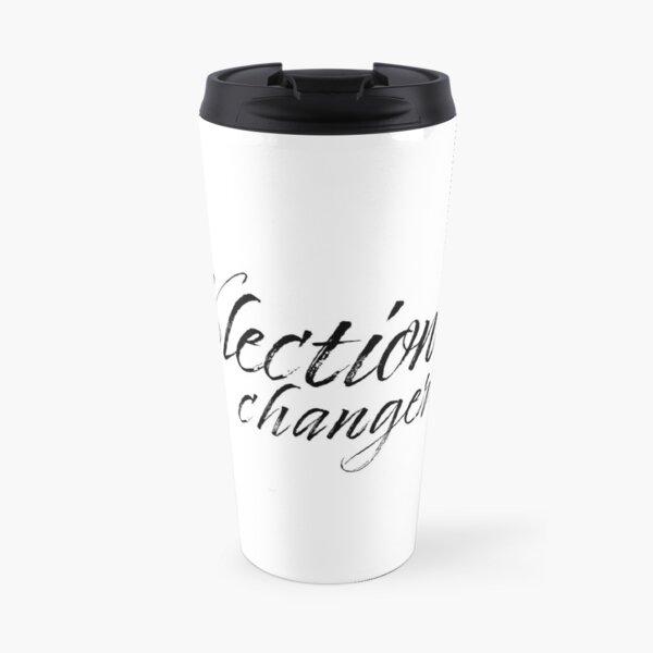 Election Changer Travel Mug