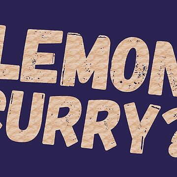 Monty Python - Lemon Curry by twistytwist