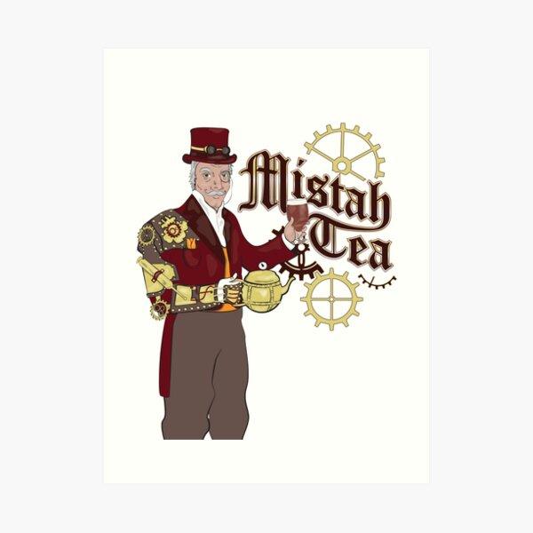 Mistah Tea Art Print