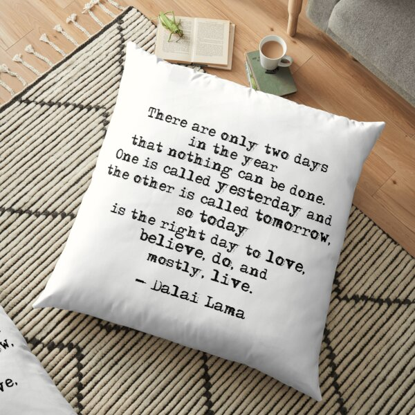 A quote by the Dalai Lama Floor Pillow