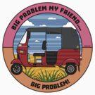 Big Problem my Friend T shirt by Fangpunk