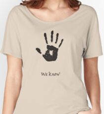 """We Know"" Women's Relaxed Fit T-Shirt"