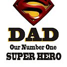 Super Dad Our Number One Hero by Elisabeth Bell