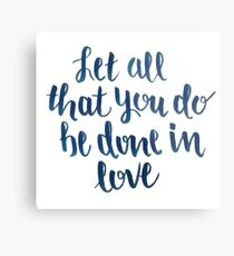 Let All That You Do Be Done In Love Metal Print