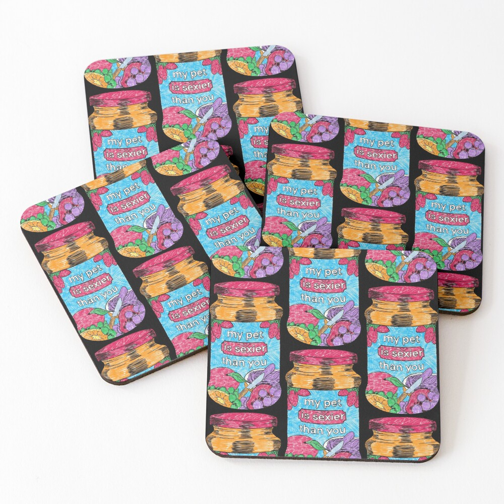 My Pet is Sexier Than You (Black) Coasters (Set of 4)