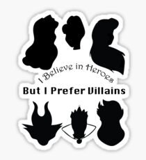 I Believe in Heroes but I Prefer Villains Sticker
