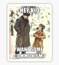 Hey Kid Willst du Kommunismus? Sticker