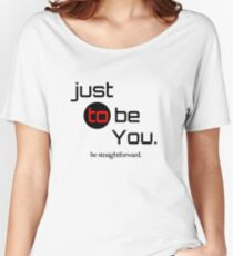 be Straightforward Women's Relaxed Fit T-Shirt