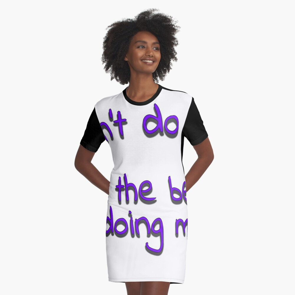 The best me Graphic T-Shirt Dress