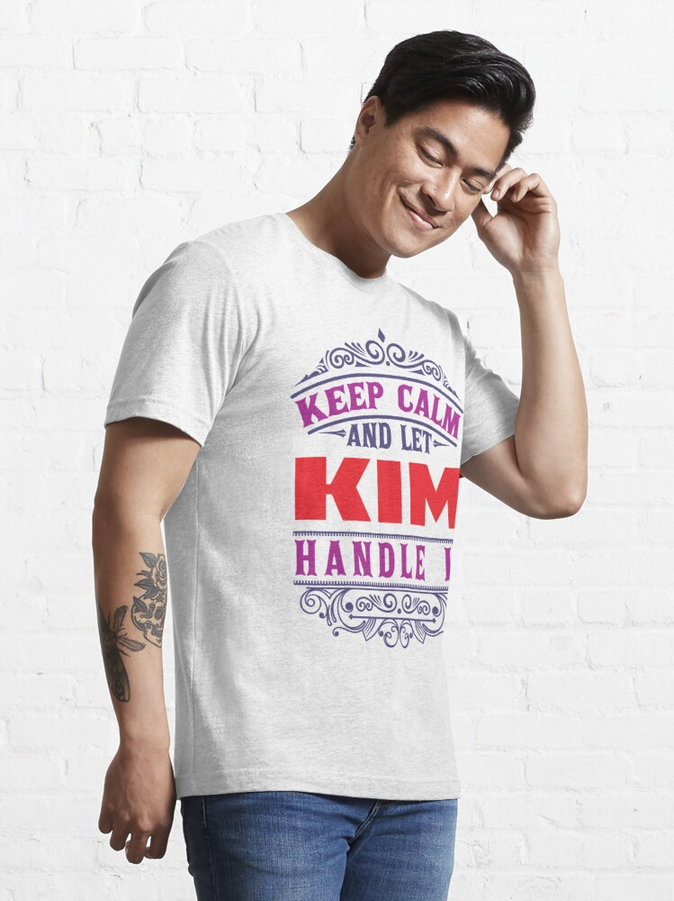 Alternate view of KIM Name. Keep Calm And Let KIM Handle It Essential T-Shirt