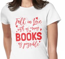 Fall in love with as many books as possible Womens Fitted T-Shirt